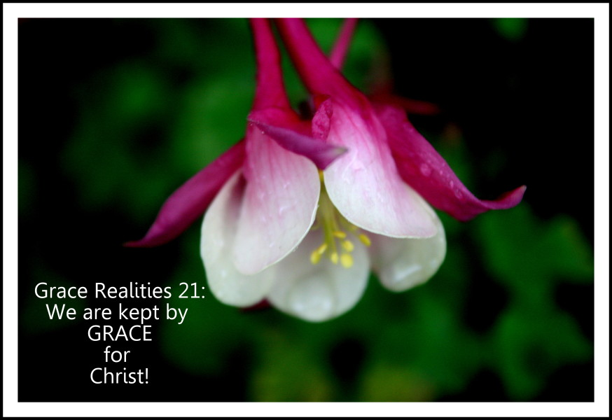Kept by grace for Christ