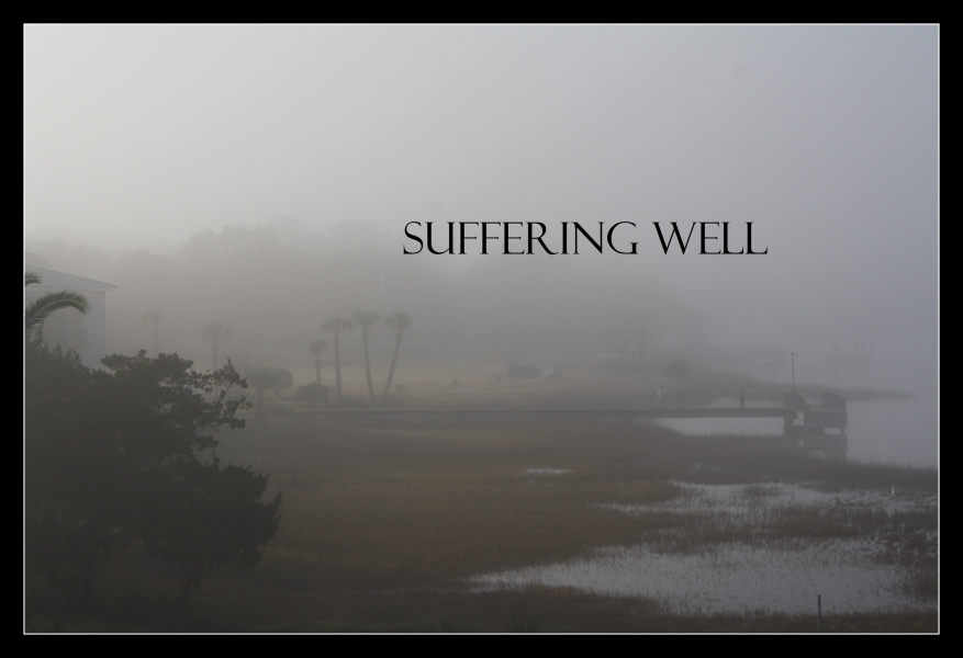 On Suffering Well