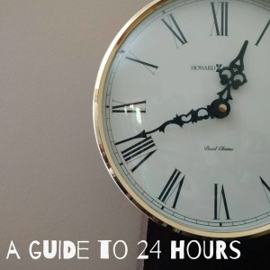 A Guide to 24 Hours